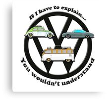 Aircooled VW - If I have to explain... Canvas Print