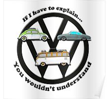 Aircooled VW - If I have to explain... Poster
