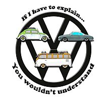 Aircooled VW - If I have to explain... Photographic Print