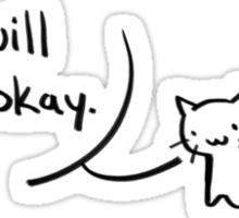 Cat believes in You Sticker