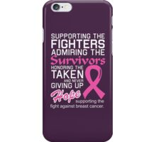 Supporting The Fight Against Breast Cancer iPhone Case/Skin
