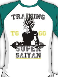 TRAINING TO GO SUPER SAIYAN! T-Shirt