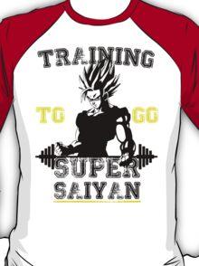 TRAINING TO GO SUPER SAIYAN! T-Shirt