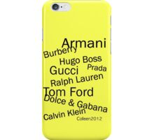 SOLD - WORLD FAMOUS FASHION DESIGNERS  iPhone Case/Skin