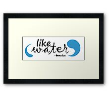 Like Water - Bruce Lee (Design) Quote Framed Print