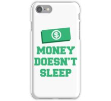 Money Doesn't Sleep Design iPhone Case/Skin
