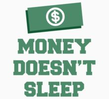 Money Doesn't Sleep Design by tshirtdesign