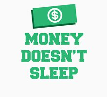Money Doesn't Sleep Design Unisex T-Shirt