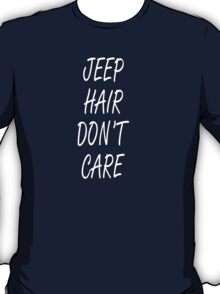 Jeep Hair Don't Care - Funny Tshirts T-Shirt
