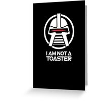 Cylon — I am not a toaster, Retro Greeting Card