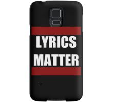 Lyrics Matter  Samsung Galaxy Case/Skin