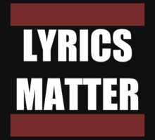 Lyrics Matter  by sayers