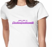 you are such a clorbag Womens Fitted T-Shirt