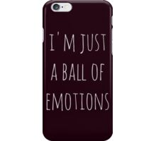 i'm just a ball of emotions iPhone Case/Skin