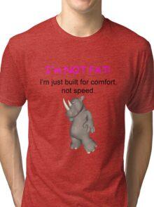 Im Not FAT (female version) Tri-blend T-Shirt