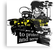 to Protect and Serve, right? Metal Print