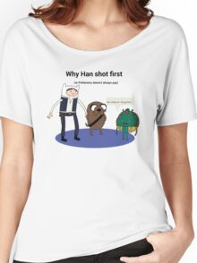 Han shot first... Women's Relaxed Fit T-Shirt