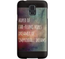 Hoper of far flung hopes, dreamer of impossible dreams Samsung Galaxy Case/Skin
