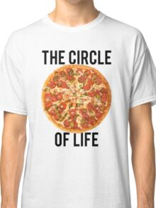 The Circle Of Life Pizza Classic T-Shirt