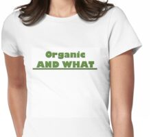 Organic AND WHAT Womens Fitted T-Shirt