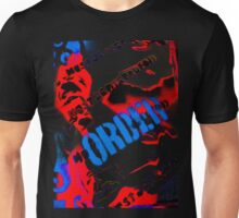 order must be destroyed Unisex T-Shirt