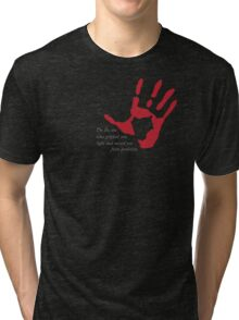 """Hand on Heart - """"I'm the one who gripped you tight and raised you from perdition"""" Tri-blend T-Shirt"""