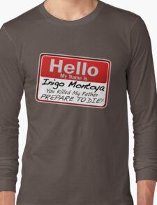 Hello My Name is Inigo Montoya Long Sleeve T-Shirt