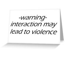 interaction-al hazards  Greeting Card