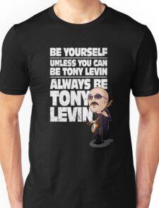 Always be Tony Levin Unisex T-Shirt