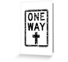 ONE WAY SIGN Greeting Card