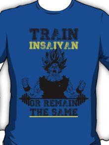 TRAIN INSAIYAN OR REMAIN THE SAME T-Shirt