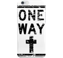ONE WAY SIGN iPhone Case/Skin