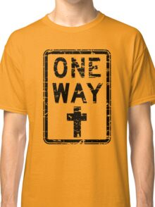 ONE WAY SIGN Classic T-Shirt