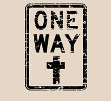 ONE WAY SIGN Unisex T-Shirt