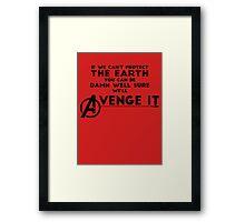 Avengers Will Avenge It.  Framed Print