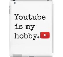 Youtube Is My Hobby iPad Case/Skin