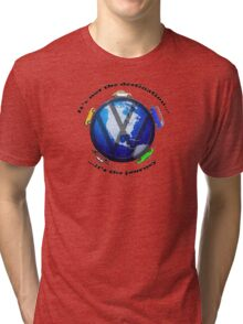 Aircooled VW - It's not the destination... Tri-blend T-Shirt