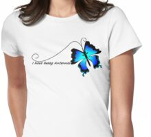 I have Beeg Antennas Womens Fitted T-Shirt