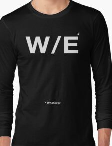 Whatever (White Text) Long Sleeve T-Shirt