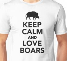 Keep calm and love wild boars Unisex T-Shirt