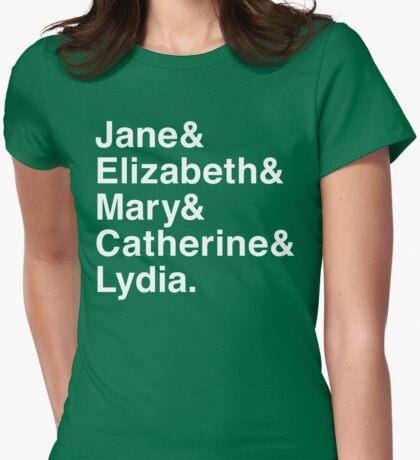 Jane & Elizabeth & Mary & Catherine & Lydia. Womens Fitted T-Shirt
