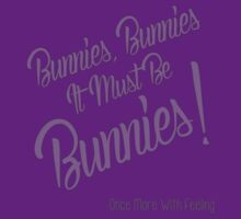 It Must Be Bunnies  by BeccaSeghini