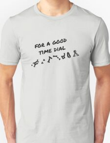 For A Good Time Dial Unisex T-Shirt