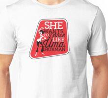 She Wants to Dance like Uma Thurman Unisex T-Shirt