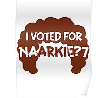I Voted for Naarkie?7 Poster