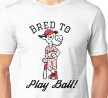 Bred To - Play Ball Unisex T-Shirt