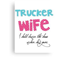 Trucker wife Canvas Print