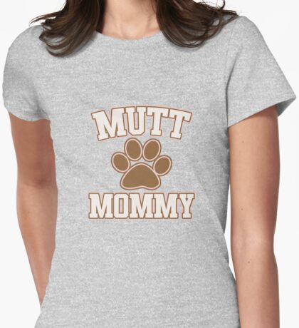 Mutt MOMMY Womens Fitted T-Shirt