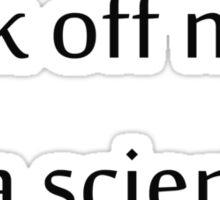 I'm a scientist Sticker
