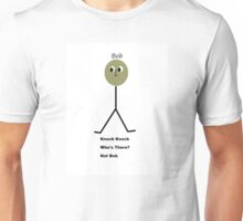 Knock Knock Who's There - Not Bob Unisex T-Shirt